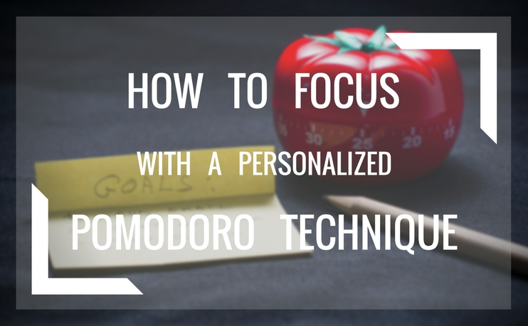How to focus with a customized pomodoro technique
