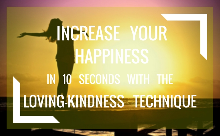 Be Happy In 10s With The Loving-Kindness Exercise