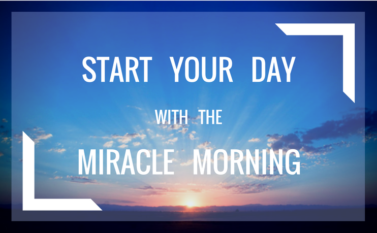Prime Your Day With The Miracle Morning Habits