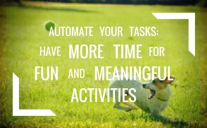 Automation: Get more time for fun and fulfilling activities