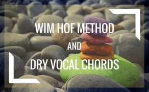 Wim Hof Method — Dry Vocal Chords
