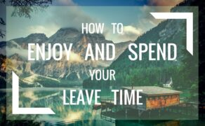 How To Enjoy and Spend Your Holiday and Vacation Time